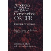 American Law & the Contstitutional Order - Historical Perspect Enl Ed (Paper) by LM FRIEDMAN