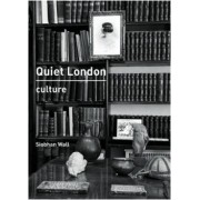 Quiet London: Culture by Siobhan Wall