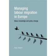 Managing Labour Migration in Europe by Alex Balch