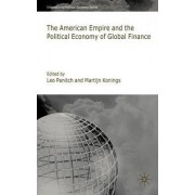 The American Empire and the Political Economy of Global Finance 2009 by Leo Panitch