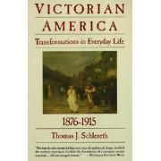 Victorian America by Thomas J. Schlereth