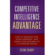 Competitive Intelligence Advantage by Seena Sharp