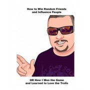 How to Win Random Friends and Influence People