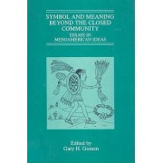 Symbol and Meaning Behind the Closed Community by Gary H Gossen