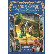 The Beyond the Kingdoms: Book 4 by Chris Colfer