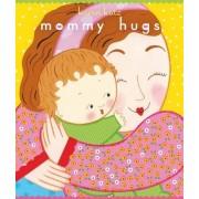 Mommy Hugs by Karen Katz