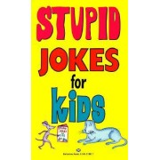 Stupid Jokes for Kids by Ballantine Books
