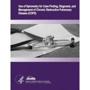 Use of Spirometry for Case Finding, Diagnosis, and Management of Chronic Obstructive Pulmonary Disease (Copd) by U S Department of Healt Human Services