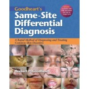 Goodheart's Same-Site Differential Diagnosis: A Rapid Method of Diagnosing and Treating Common Skin Disorders by Herbert P. Goodheart