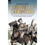 Bushveldt Carbineers by George Witton