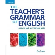 The Teacher's Grammar of English with Answers by Ron Cowan