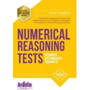 Numerical Reasoning Tests: Sample Beginner, Intermediate and Advanced Numerical Reasoning Test Questions and Answers by Marilyn Shepherd