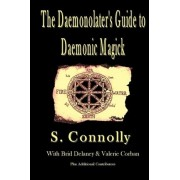 The Daemonolater's Guide to Daemonic Magick by S Connolly
