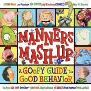 Manners MASH-Up: A Goofy Guide to Good Behavior by Tedd Arnold