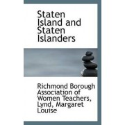 Staten Island and Staten Islanders by Association Of Women Teachers Borough Association of Women Teachers