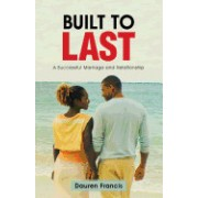 Built to Last: A Successful Marriage and Relationship