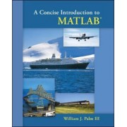 A Concise Introduction to MATLAB by William J. Palm