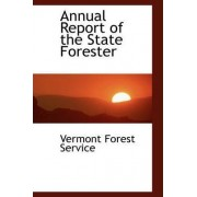 Annual Report of the State Forester by Vermont Forest Service