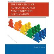 The Essentials of Human Resources Administration in Education by Ronald W. Rebore