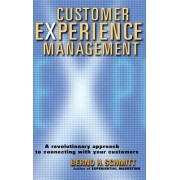 The Customer Experience Management by Bernd H. Schmitt