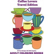 Adult Coloring Books: Coffee Lovers by Beth Ingrias