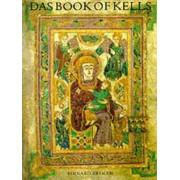 Das Book of Kells by Bernard Meehan