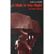A Walk in the Night and Other Stories by Alex La Guma