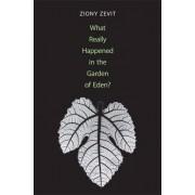 What Really Happened in the Garden of Eden? by Ziony Zevit