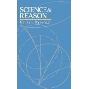 Science and Reason by Jr. Henry E. Kyburg