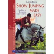 Show Jumping Made Easy by Clarissa Busch