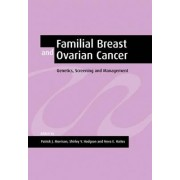 Familial Breast and Ovarian Cancer by Patrick J. Morrison