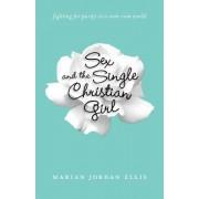 Sex and the Single Christian Girl by Marian Jordan Ellis