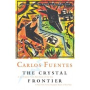 Crystal Frontier by Carlos Fuentes