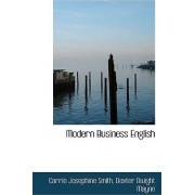 Modern Business English by Carrie Josephine Smith