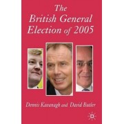The British General Election of 2005 by David Butler