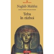 Teba in razboi - Naghib Mahfuz
