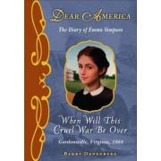 Dear America: When Will This Cruel War Be Over? by Barry Denenberg