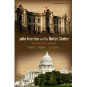 Latin America and the United States by Robert H. Holden
