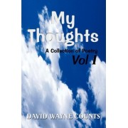 My Thoughts by David Wayne Counts
