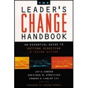 The Leader's Change Handbook by Jay A Conger