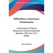 Bibliotheca Americana Vetustissima by Henry Harrisse