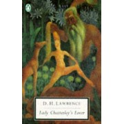 Lady Chatterley's Lover: A Propos of Lady Chatterley's Lover by D. H. Lawrence