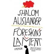 Foreskin's Lament by Shalom Auslander