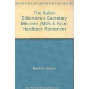 The Italian Billionaire's Secretary Mistress by Sharon Kendrick
