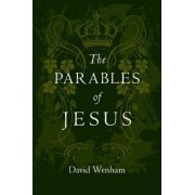 The Parables of Jesus by David Wenham