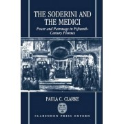 The Soderini and the Medici by Paula C. Clarke