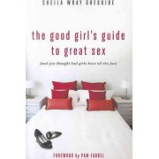 The Good Girl's Guide to Great Sex by Sheila Wray Gregoire