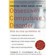 Freeing Your Child from Obsessive-compulsive Disorder by Tamar E. Chansky