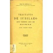 Tractatus De Iubilaeo Quod Vertente Anno 1929 Ss. D.N. Pius Pp. Xi