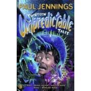 Thirteen Unpredictable Tales! by Paul Jennings